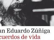 Juan Eduardo Zúñiga. Recuerdos vida
