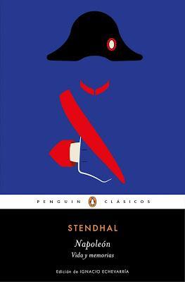 Stendhal. Napoleón. Vida y memorias