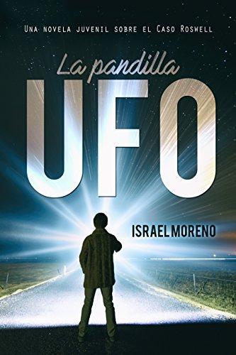 La pandilla UFO de Israel Moreno