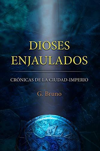 Dioses enjaulados de G. Bruno