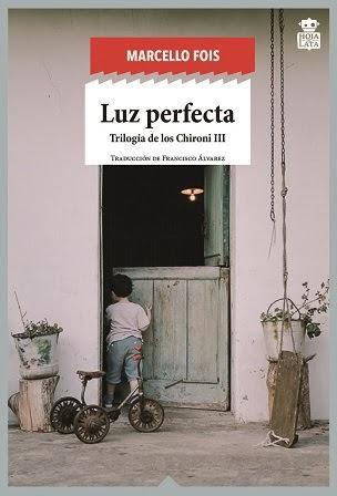 Luz perfecta - Marcello Fois