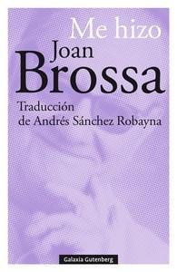 'Me hizo' de Juan Brossa