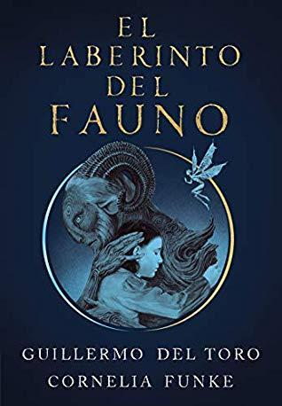 El laberinto del fauno Cornelia Funke y Guillermo Del Toro