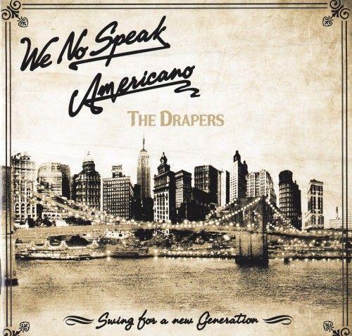 The Drapers - We No Speak Americano (2010)