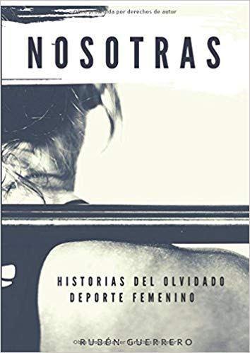 'Nosotras. Historias del olvidado deporte femenino'