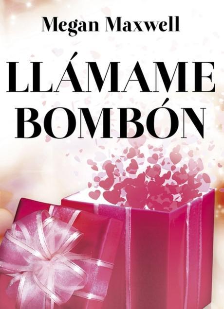 LLAMAME BOMBON LEER ONLINE – MEGAN MAXWELL