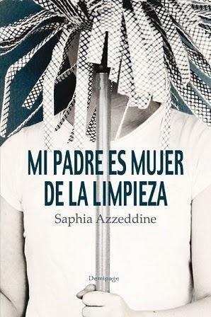 Mi padre es mujer de la limpieza - Saphia Azzeddine