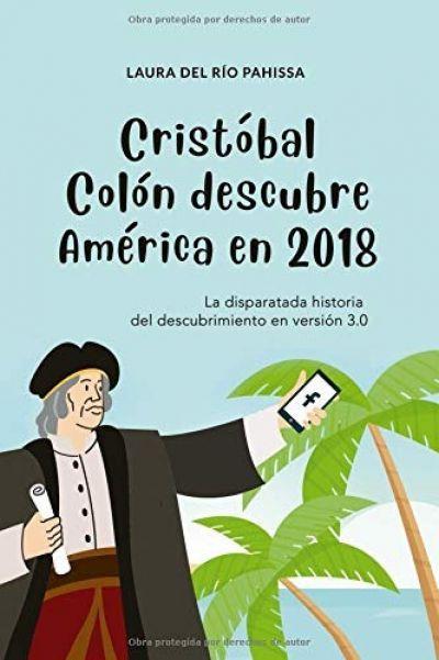 Reseña: Cristóbal Colón descubre América en 2018 - Laura del Río Pahissa