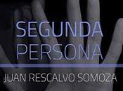 Reseña Segunda persona Juan Rescalvo Somoza SORTEO