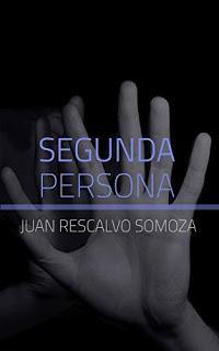 Reseña | Segunda persona ~ Juan Rescalvo Somoza + SORTEO