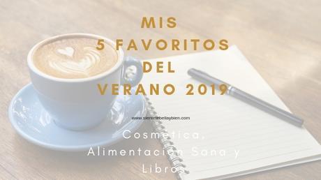 Mis 5 Favoritos del Verano 2019