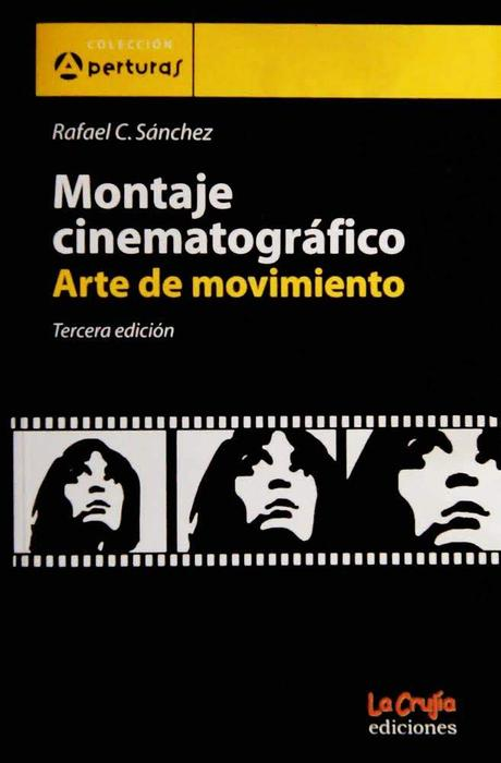 """Montaje cinematográfico, arte de movimiento"", Rafael C. Sánchez"