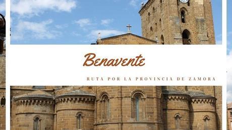Ruta por la provincia de Zamora: ¿Qué ver en Benavente?