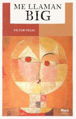 Reseña: Me llaman Big de Víctor Vegas (Huso Editorial, enero 2019)