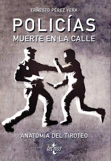 Policías: Muerte en la calle. Ernesto Pérez Vera.