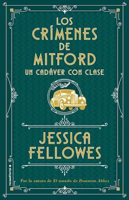 Reseña: Los crímenes de Mitford. Un cadáver con clase de Jessica Fellowes (Roca Editorial, 5 de septiembre de 2019)