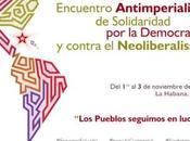 Cuba convoca Encuentro Antimperialista Solidaridad, Democracia contra Neoliberalismo