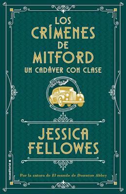 Un cadáver con clase - Jessica Fellowes