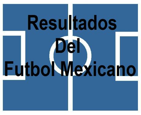 Resultados Jornada 10 Futbol Mexicano Apertura 2019