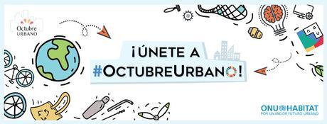 El Día Mundial del Hábitat inaugura el Octubre Urbano 2019