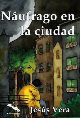 Reseña de NÁUFRAGO EN LA CIUDAD de Jesús Vera. (Célebre Editorial, 2019.)