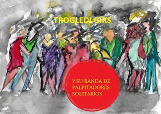 Trogledi girs y la banda de los palpitadores solitarios