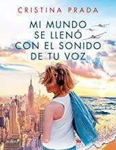 Mi mundo se llenó con el sonido de tu voz - Cristina Prada