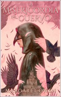~♥ Reseña #383 = La misericordia del cuervo ~ Margaret Owen