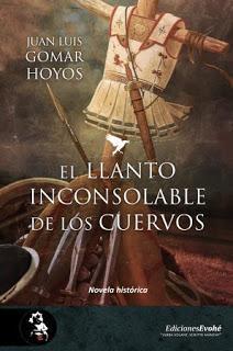 EL LLANTO INCONSOLABLE DE LOS CUERVOS. BREVE RESEÑA A LA NUEVA NOVELA DE JUAN LUIS GOMAR HOYOS