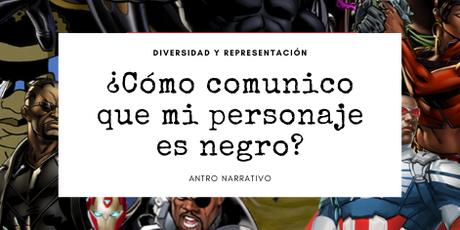¿Cómo le muestro al lector que mi personaje es negro?