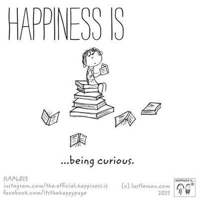 49#. La curiosidad, el ingrediente olvidado de la felicidad.