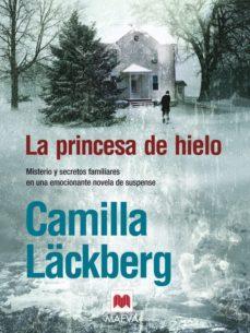 Resultado de imagen de La princesa de hielo - Camilla Lackberg