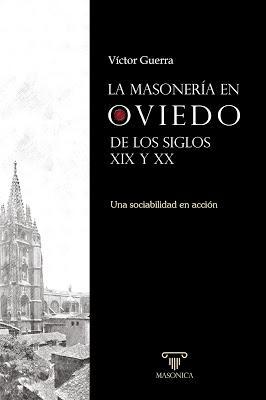 Víctor Guerra.la Masonería en Oviedo, siglo XIX y XX.