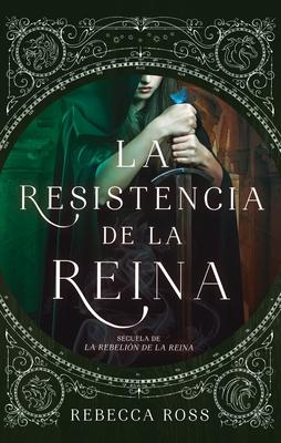 La resistencia de la reina de Rebecca Ross