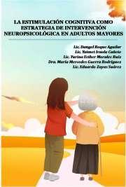 La estimulación cognitiva como estrategia de intervención neuropsicológica en adultos mayores