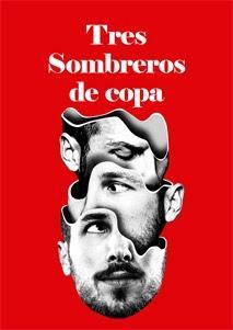 Tres Sombreros De Copa, Era Muy Poco El Muerto Para Tanto Luto.