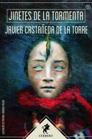 Javier Castañeda de la Torre: Jinetes de la tormenta