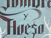 """Reseña """"Sombra hueso"""" Leigh Bardugo"""