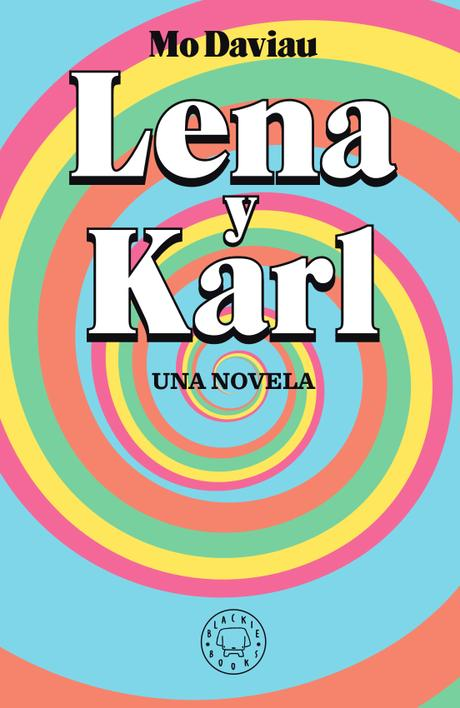 Reseña: Lena y Karl - Mo Daviau