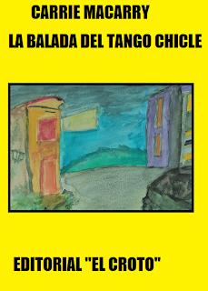 LA BALADA DEL TANGO CHICLE. Comentarios de libros por A.Gurrietes Borges
