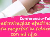 """Conferencia Taller: estrategias efectivas para mejorar relación hijo""""."""