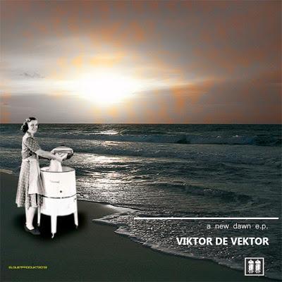VIKTOR DE VEKTOR a new dawn e.p.