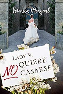 Lady V. no quiere casarse - Verónica Mengual