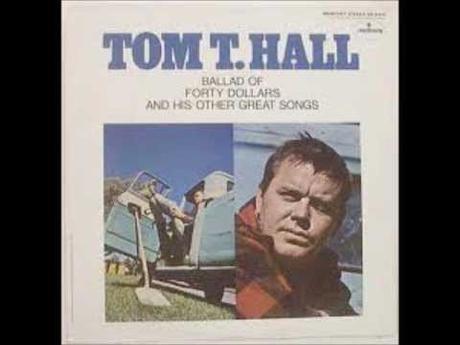 Ballad of Forty Dollars. Tom T. Hall, 1968