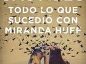 «Todo sucedió Miranda Huff» Javier Castillo