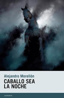 Caballo sera la noche, por Alejandro Morellón