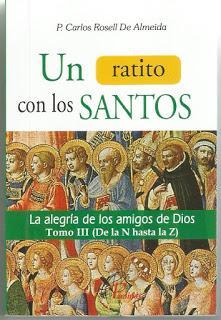ROSELL DE ALMEIDA, P. Carlos Unratito con los santos - Tomo III (de la N a la  Z). La alegría de losamigos de Dios, Paulinas, Lima, 2019