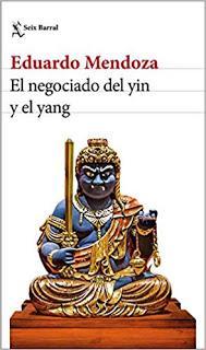 El negociado del yin y del yang, de Eduardo Mendoza
