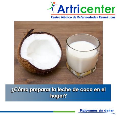 Artricenter: ¿Cómo preparar la leche de coco en el hogar?