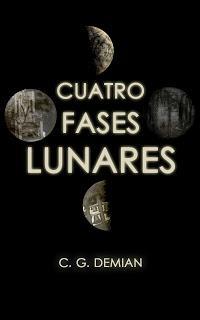Reseña de 'Cuatro fases lunares', de C. G. Demian
